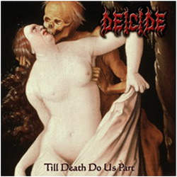 Deicide - Till Death Do Us Part (2008)