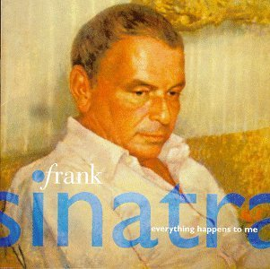 Frank Sinatra - Everything Happens to Me [1996]