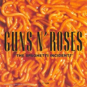 Guns N' Roses - The Spaghetti Incident (1993)