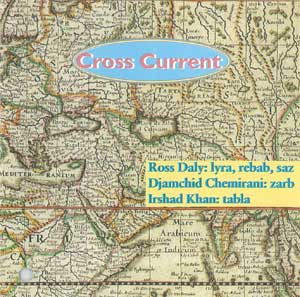 Ross Daly, Djamchid Chemirani & Irshad Khan - 1989 - Cross Current