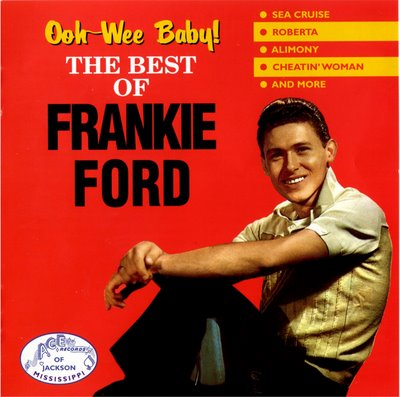 The Best Of Frankie Ford - Ooh-Wee Baby!
