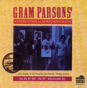 Gram Parsons' International Submarine Band: Safe At Home