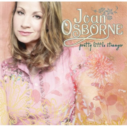 Joan Osborne - Pretty Little Stranger + Live At The World Cafe Set 11/03/06