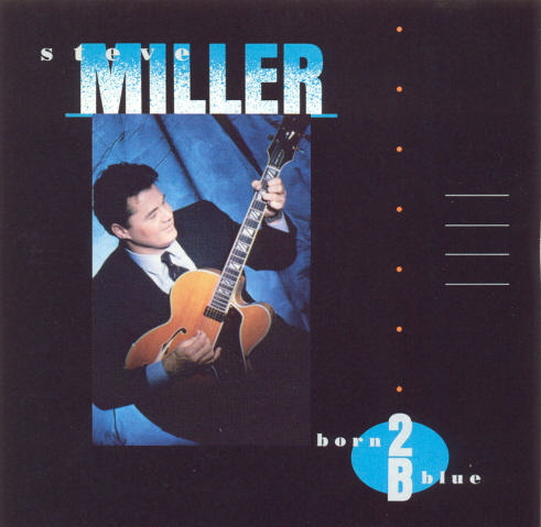 Steve Miller Band - Born 2B Blue