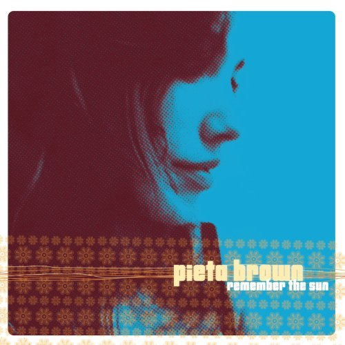 Pieta Brown - Remember The Sun