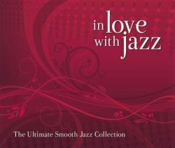 In Love With Jazz - The Ultimate Smooth Jazz Collection 2008