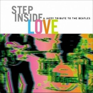 VA - Step Inside Love: a Jazzy Tribute to the Beatles (2007)