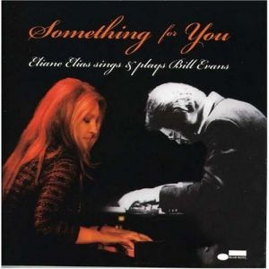 Eliane Elias - Something For You (Eliane Elias Sings and Plays Bill Evans) (2008)