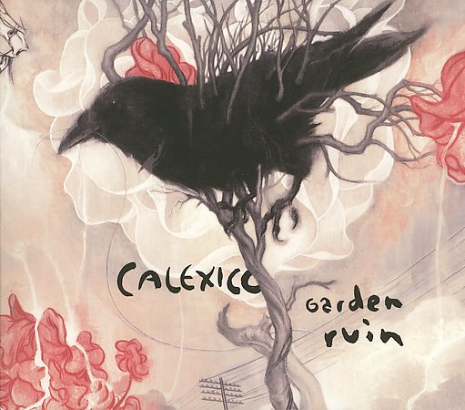 Calexico - Garden Ruin (2006 -- Alternative)