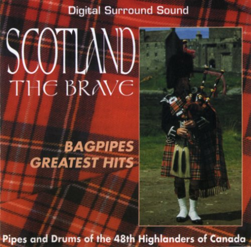 48th Highlanders - Scotland The Brave Bagpipes Greatest Hits