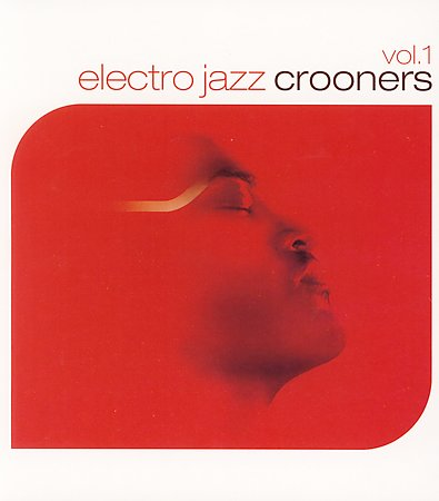 Electro Jazz Crooners Vol. 1