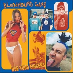 The Bloodhound Gang - Use Your Fingers
