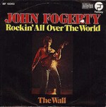 John Fogerty - Rockin' All Over The World - 1975 - Vinyl Single