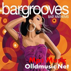 VA - Bargrooves: Bar Anthems (2008)