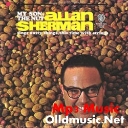 Allan Sherman - My Son, The Nut ( 1963)