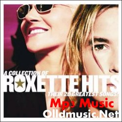 Roxette - Collection of Roxette Hits: Their 20 Greatest Song