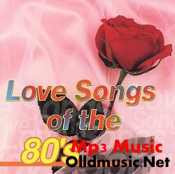 VA - Love Songs Of The 80's (2007)