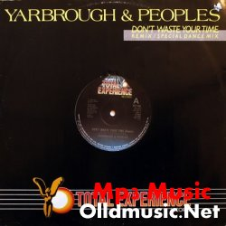 Yarbrough & Peoples--Don't waste your time (Special Dance Mix)