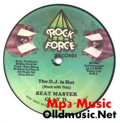 Beat Master Clay D. - The D.J. Is Hot