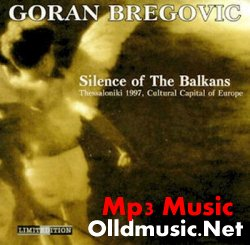 Goran Bregovic -  Silence of the Balkans
