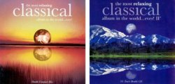 VA - The Most Relaxing Classical Album in the World...Ever! I & II [1999 & 2003]