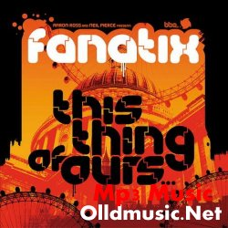 Fanatix - This Thing Of Ours (2008)