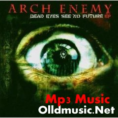 Arch Enemy - Dead Eyes See No Future (2004)