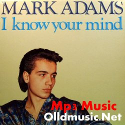 MARK ADAMS - I Know Your Mind ( Extended Version 1986 )