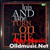 LOIS & LANE - Turn On The Night 1987