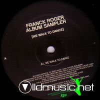 Franck Roger - We Walk To Dance [Album Sampler]
