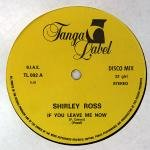Shirley Ross - If You Leave Me Now 12