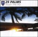 29 Palms - Touch The Sky CDM