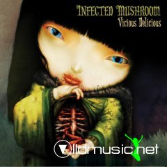 Infected Mushroom - Vicious Delicious 2007