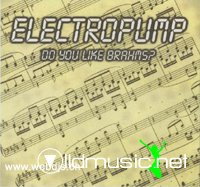 Electropump - Do You Like Brahms