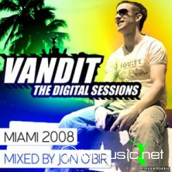 Vandit Digital Sessions Miami (Mixed By Jon O'Bir) (2008)