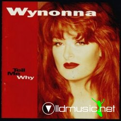 Wynonna - Tell My Why