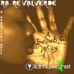 Ra-Re Valverde - A Beautiful Mess