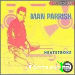 Man Parrish - The Best Of Man Parrish/Heat Stroke 1997