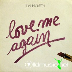 Danny Keith - Love Me Again 12