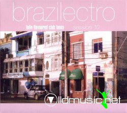 Brazilectro Latin Flavoured Club Tunes Session 10