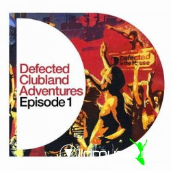 Defected Clubland Adventures: Episode One (2CD) 2008