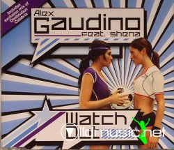 Alex Gaudino Feat Shena - Watch Out-UK_CDM-2008-UTE