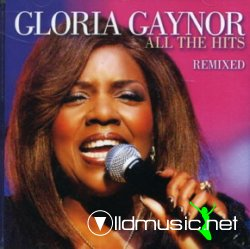Gloria Gaynor - All The Hits Remixed - 2006