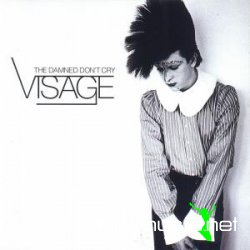 Visage - The Damned Don't Cry (Best Of)