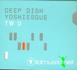 Deep Dish - Yoshiesque Two