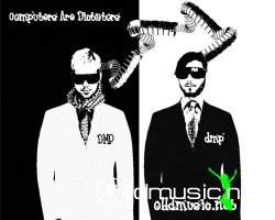 03 - DMP - Computers Are Dictators / November 2004