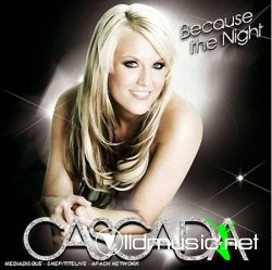 Cascada - Because The Night (CDM) 2008