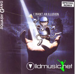 Squash Gang - I Want An Illusion (special Remix)12