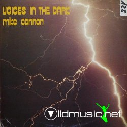 Mike Cannon - Voices In The Dark 12