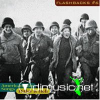 Flashbacks vol 6 [American War Songs 1933-1947]